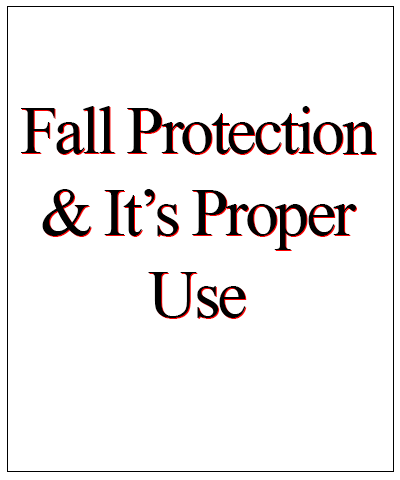 White Pages - Fall Protection & Its Proper Use